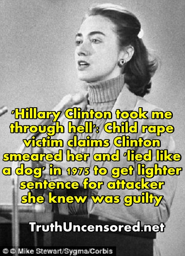 Rape Victim Says Clinton Is A Hypocrite For Championing Women's Rights When She Found The Loophole That Freed Her Rapist