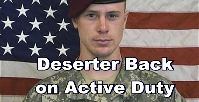 Deserter Bowe Bergdahl Is Going Back on Active Duty