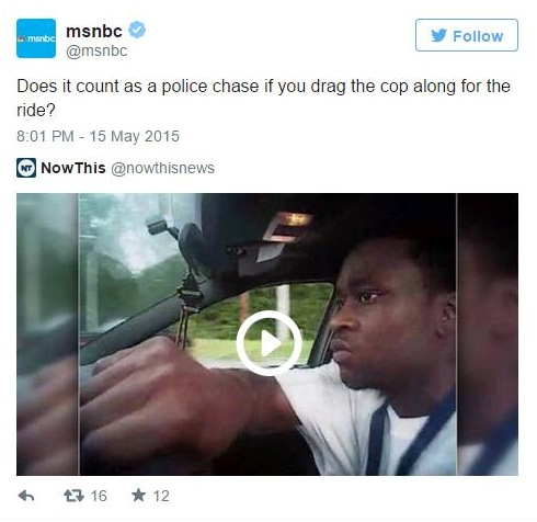 MSNBC Posts Tweet Mocking Cop Dragged by Driver — Then Deletes It When They Get Called Out