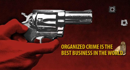 organized-crime-is-the-best-business-in-the-world