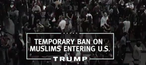 Watch Donald Trump's First TV Ad: 'Temporary BAN On MUSLIMS Entering U.S.'