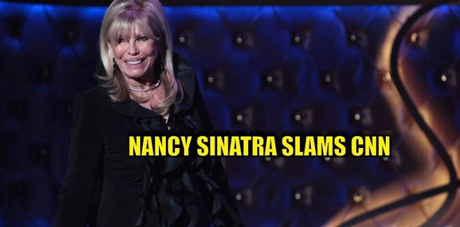Nancy Sinatra Slams CNN, Congratulates President Trump: 'Why Do You Lie, CNN?'