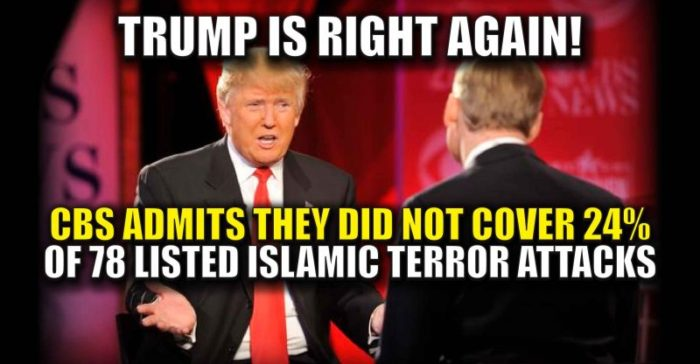 TRUMP WAS RIGHT –  CBS Admits They Did Not Cover 24% Of 78 Listed Islamist Terror Attacks (Video)