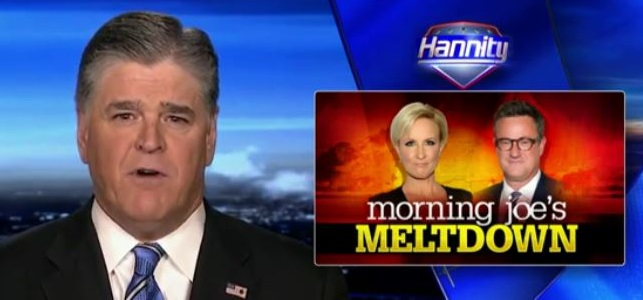Watch Sean Hannity's Montage Of 'Morning Joe' Meltdowns Over Trump