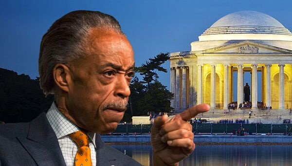 Al Sharpton THREATENED Jefferson Memorial: 'He Was a Slave Owner, TAKE IT DOWN' (Video)