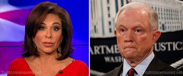 Judge Jeanine Blasts AG Jeff Sessions – Labels Him 'The Most Dangerous Man in America' (Video)